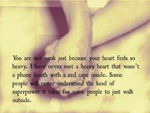 not weak when heart is heavy