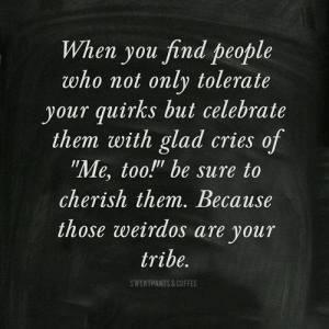 cherish your tribe