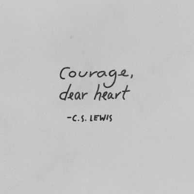 courage dear heart bw