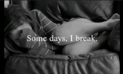 some days i break